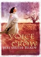 Voice Of Crow (Aspect of Crow, Book 3) ebook by Jeri Smith-Ready