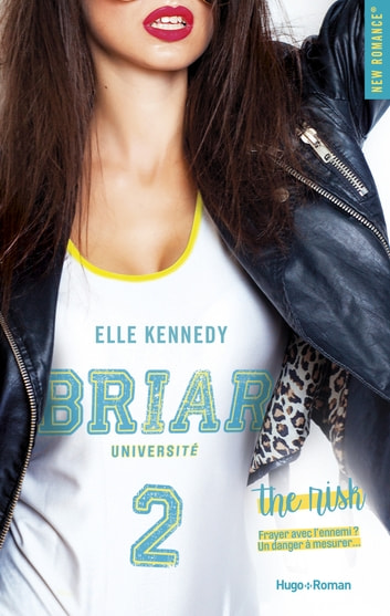 Briar Université - tome 2 The risk ebook by Elle Kennedy