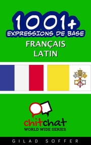 1001+ Expressions de Base Français - Latin ebook by Gilad Soffer