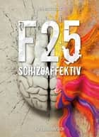 F 25 - Schizoaffektiv ebook by Henning Taube