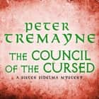 The Council of the Cursed (Sister Fidelma Mysteries Book 19) - A deadly Celtic mystery of political intrigue and corruption audiobook by Peter Tremayne