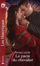 Le pacte du chevalier ebook by Nicole Locke