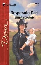 Desperado Dad ebook by Linda Conrad