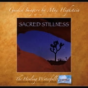 Sacred Stillness - Find Deep Peace in the High Desert audiobook by Max Highstein