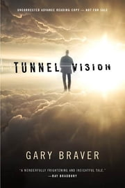 Tunnel Vision ebook by Gary Braver