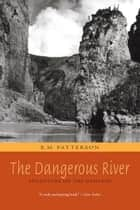 The Dangerous River ebook by R. M. Patterson