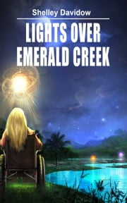 Lights Over Emerald Creek ebook by Shelley Davidow