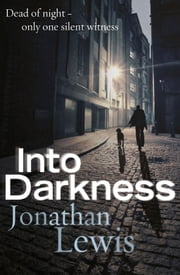 Into Darkness ebook by Jonathan Lewis
