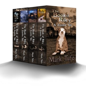 The Book Of Riley ~ A Zombie Tale eBoxed Set 1-4 ebook by Mark Tufo