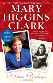 Kitchen Privileges - A Memoir ebook by Mary Higgins Clark