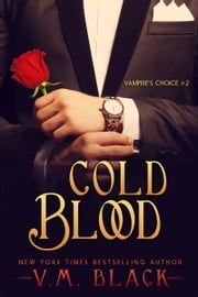 Cold Blood - Vampire's Choice ebook by V. M. Black