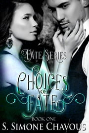 Choices of Fate ebook by S. Simone Chavous