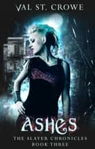 Ashes ebook by Val St. Crowe