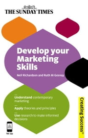 Develop Your Marketing Skills ebook by Neil Richardson,Ruth M Gosnay