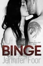 Binge - Seven Year Itch, #1 ebook by jennifer foor