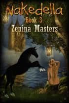 Nakedella 3 ebook by Zenina Masters