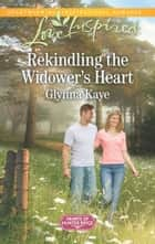 Rekindling the Widower's Heart eBook by Glynna Kaye