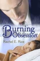 Burning Obsession - Obsession, #3 ebook by