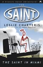 The Saint in Miami ebook by Leslie Charteris