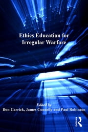 Ethics Education for Irregular Warfare ebook by James Connelly,Don Carrick