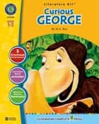 Curious George - Literature Kit Gr. 1-2 ebook by Marie-Helen Goyetche
