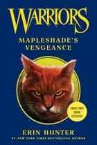 Warriors: Mapleshade's Vengeance ebook by Erin Hunter