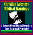 Christian Apostasy Biblical Warnings ebook by James Lowrance