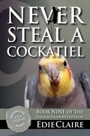 Never Steal a Cockatiel ebook by Edie Claire