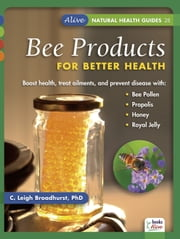 Bee Products for Better Health ebook by C. Leigh Broadhurst