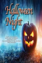 Halloween Night - A Spooky 11 Ebook Box Set ebook by Russ Crossley, Bonnie Elizabeth, Annie Reed,...