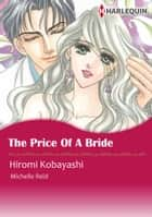 The Price of a Bride (Harlequin Comics) - Harlequin Comics ebook by Hiromi Kobayashi, Michelle Reid