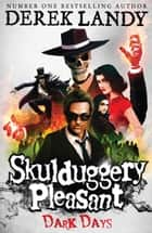Dark Days (Skulduggery Pleasant, Book 4) ebook by Derek Landy
