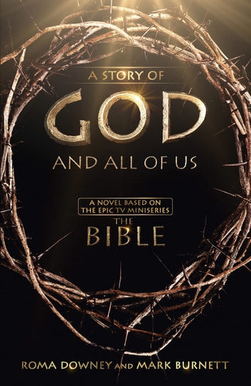 A Story of God and All of Us ebook by Mark Burnett,Roma Downey