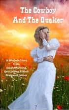 The Cowboy and the Quaker ebook by Margaret Tanner
