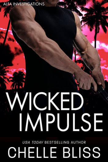 Wicked Impulse - A Romantic Suspense Novel ebook by Chelle Bliss