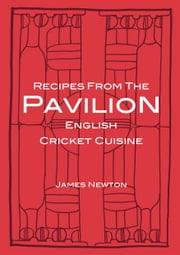 English Cookbook: Recipes From The Pavilion ebook by James Newton