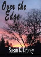 Over the Edge ebook by Susan K. Droney