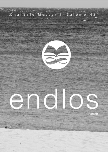 endlos ebook by Chantale Messerli,Salome Näf