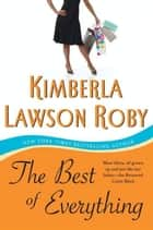 The Best of Everything - A Novel ebook by Kimberla Lawson Roby