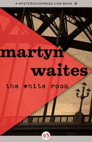 The White Room ebook by Martyn Waites