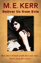 Deliver Us from Evie ebook by M. E. Kerr