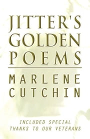 Jitter's Golden Poems ebook by Marlene Cutchin