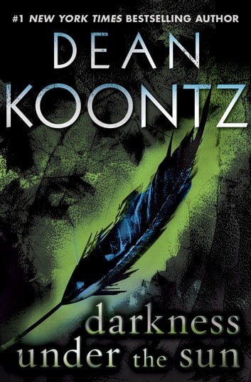 Darkness Under the Sun (Novella) - A Tale of Suspense eBook by Dean Koontz