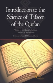 Introduction to the Science of Tafseer of the Quran ebook by Ayatullah Jaffer Subhani