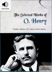 The Selected Works of O. Henry - American Short Stories for English Learners, Children(Kids) and Young Adults ebook by Oldiees Publishing,O. Henry