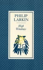 High Windows ebook by Philip Larkin