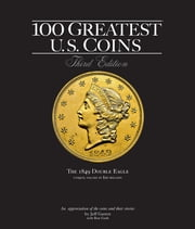 100 Greatest U.S. Coins ebook by Jeff Garrett,Ron Guth