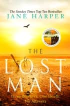 The Lost Man - by the author of the Sunday Times top ten bestseller, The Dry ebook by Jane Harper