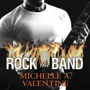 Rock the Band audiobook by Michelle A. Valentine