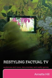 Restyling Factual TV - Audiences and News, Documentary and Reality Genres ebook by Annette Hill